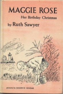 Maggie Rose: Her Birthday Christmas - Ruth Sawyer