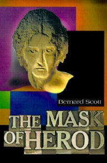 The Mask of Herod - Bernard Scott