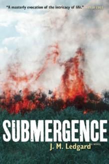 Submergence - J.M. Ledgard