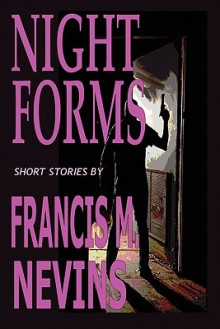 Night Forms - Francis M. Nevins