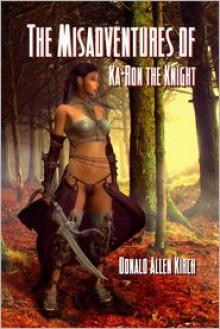 The Misadventures of Ka-Ron the Knight - Donald Allen Kirch