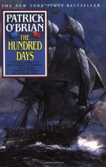 The Hundred Days (Aubrey/Maturin, #19) - Patrick O'Brian