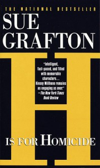 H is for Homicide (Kinsey Millhone Mystery) - Sue Grafton