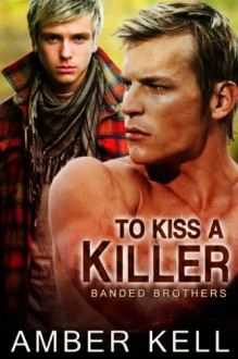 To Kiss a Killer (Banded Brothers #5) - Amber Kell
