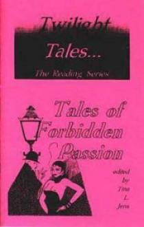 Tales of Forbidden Passion - Tina L. Jens, Bill Breedlove, Leigh Jensen, Martin Mundt, Yvonne Navarro, Rick Reed, J.D. Smith