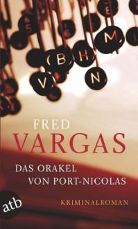 Das Orakel von Port-Nicolas - Fred Vargas