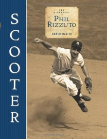 Scooter: The Biography of Phil Rizzuto - Carlo DeVito, Carlo DeVito