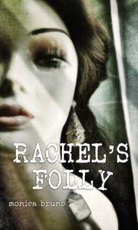 Rachel's Folly - Monica Bruno