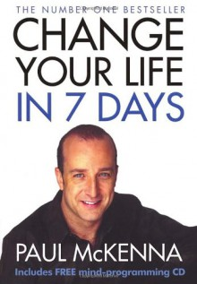 Change Your Life In Seven Days - Paul McKenna