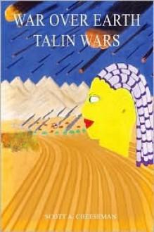 War Over Earth: Talin Wars - Scott A. Cheeseman