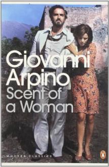 Scent of a Woman - Giovanni Arpino