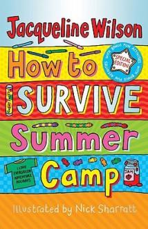 How to Survive Summer Camp - Jacqueline Wilson, Nick Sharratt