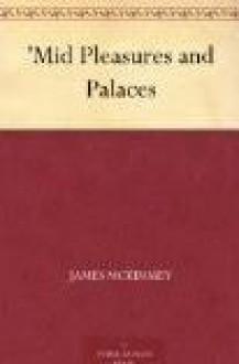 'Mid Pleasures and Palaces - James McKimmey, Philip B. Parsons