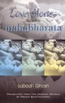 Love Stories From the Mahabharata - Subodh Ghosh