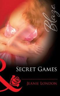 Secret Games (Mills & Boon Blaze) - Jeanie London
