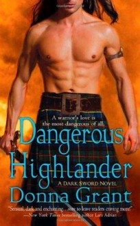 Dangerous Highlander: A Dark Sword Novel - Donna Grant
