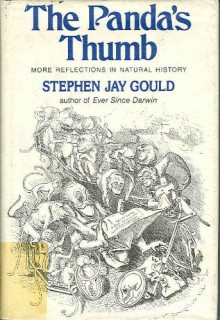 The Panda's Thumb: More Reflections in Natural History - Stephen Jay Gould
