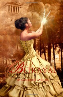 Betrayal - Mayandree Michel