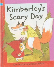 Kimberley's Scary Day - Ann Bryant, Ross Collins
