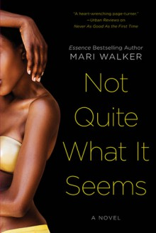 Not Quite What It Seems - Mari Walker