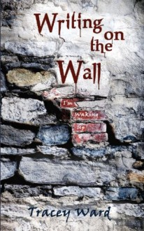 Writing on the Wall - Tracey Ward