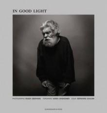 In Good Light - Roger Eberhard, Karen Sinsheimer, Bernhard Schlink