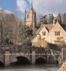 A Year in the Life of the Cotswolds - Beata Moore