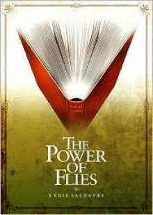 The Power of Flies - Lydie Salvayre