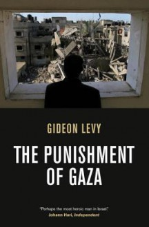 The Punishment of Gaza - Gideon Levy