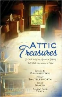 Attic Treasures: Grandma's Doll/Fishing for Love/Seeking the Lost/This Prairie (Heartsong Novella Collection) - Wanda E. Brunstetter, Tammy Shuttlesworth, Janet Spaeth