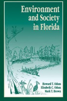 Environment and Society in Florida - Howard T. Odum