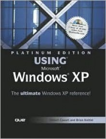 Platinum Edition Using Microsoft Windows XP (Platinum Edition Using) - Robert Cowart, Brian Knittel