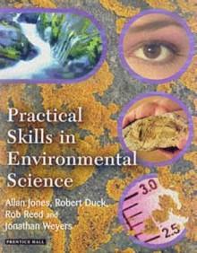 Practical Skills in Environmental Sciences - Jonathan Weyers, Allan Jones, Robert Duck, Rob Reed