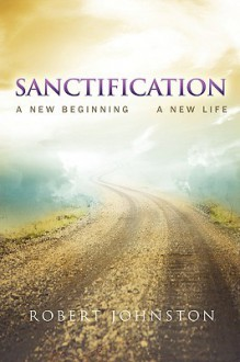 Sanctification - Robert Johnston