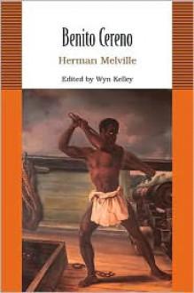 Benito Cereno - Herman Melville, Wyn Kelly