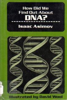 How Did We Find Out about DNA? - Isaac Asimov, David Wool