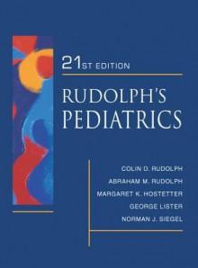 Rudolph's Fundamentals of Pediatrics - Abraham M. Rudolph, Colin D. Rudolph, Margaret K. Hostetter, George Lister, Norman J. Siegel