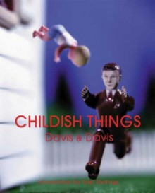Childish Things - Denise Davis, Scott Davis, Tyler Stallings
