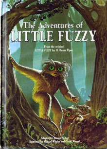 The Adventures of Little Fuzzy: From the Original Little Fuzzy by H. Beam Piper - Benson Parker,H. Beam Piper,Michael Whelan,David Wenzel