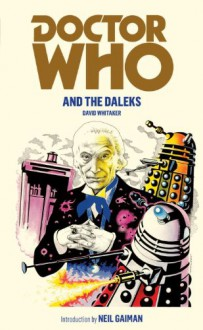 Doctor Who And The Daleks - Arnold Schwartzman,David Whitaker,Neil Gaiman