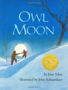 Owl Moon - Jane Yolen,John Schoenherr