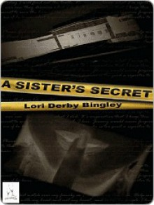 A Sister's Secret - Lori Bingley