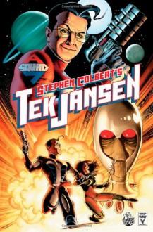 Stephen Colbert's Tek Jansen: Invasion of the Optiklons - John Layman, Tom Peyer, Stephen Colbert, Scott Chandler, Robbi Rodriguez