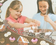 Cupcakes, Cookies, and Cakes - Tracy Nelson Maurer