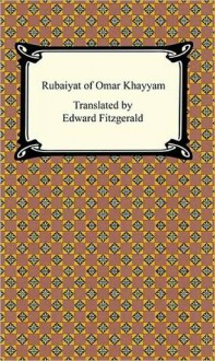 Rubaiyat of Omar Khayyam - Omar Khayyám