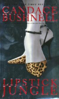 Lipstick Jungle: A Novel - Candace Bushnell