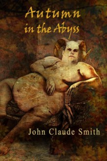 Autumn in the Abyss - John Claude Smith