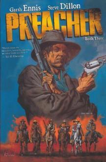 Preacher, Book Three - Garth Ennis,Steve Dillon
