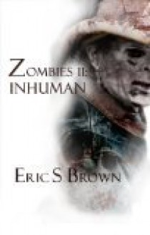 Zombies II: Inhuman - Eric S. Brown