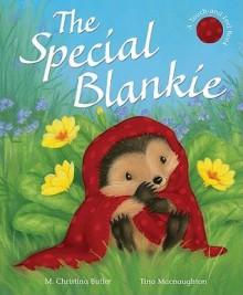 The Special Blankie - M. Christina Butler, Tina Macnaughton